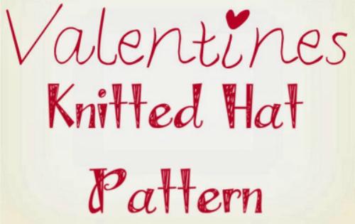 Valentines Knitted Hat Pattern