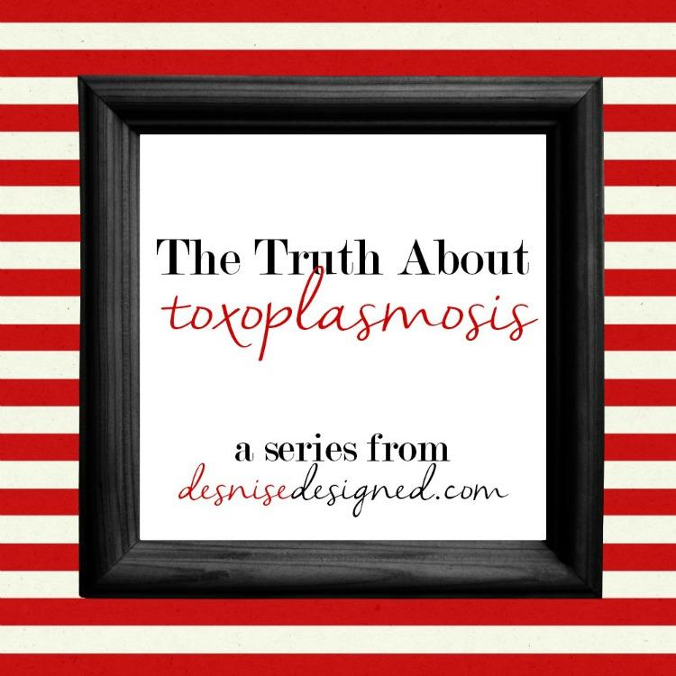 DeniseDesigned Toxoplasmosis