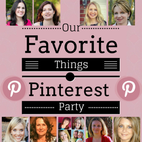 Our Favorite Things Pinterest Party {7}